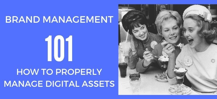Brand Management 101 How To Properly Manage Digital Assets