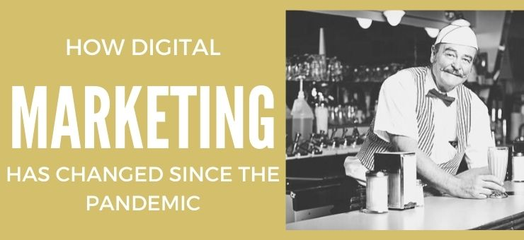 How Digital Marketing Has Changed Since The Pandemic
