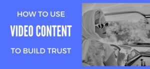How to Build Trust in eCommerce Using Video Content