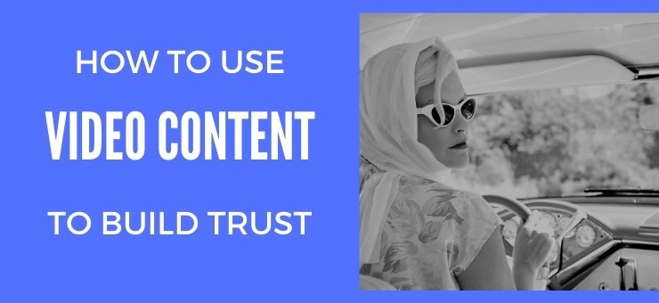 Build Trust in Your eCommerce Company with Video Content