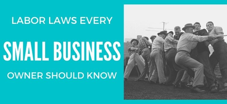 Labor Laws Every Small Business Owner Should Know