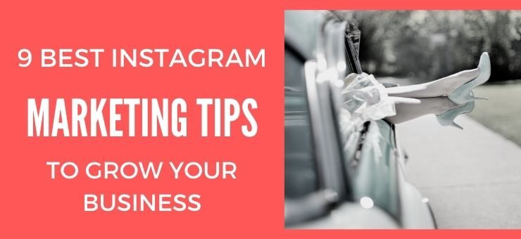 9 Best Instagram Marketing Tips to Grow Your Business